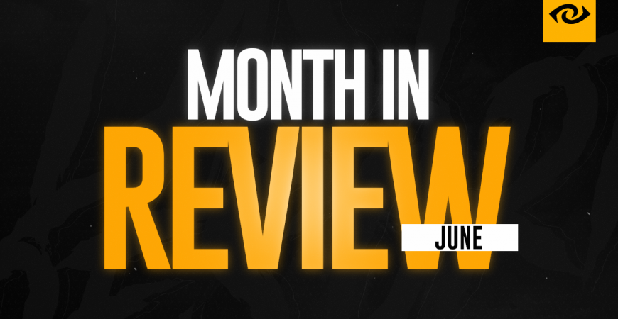 A MONTH IN REVIEW | JUNE